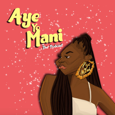 Aye Yo Mani The Podcast