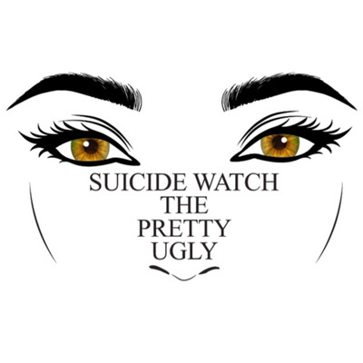 """Suicide Watch: """"The Pretty Ugly"""""""