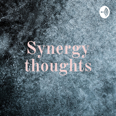 Synergy thoughts
