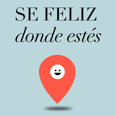 Sé feliz donde estés