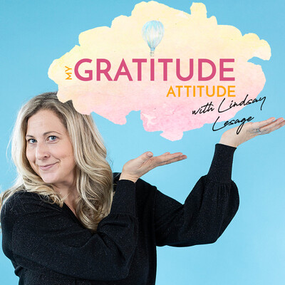 My Gratitude Attitude Podcast