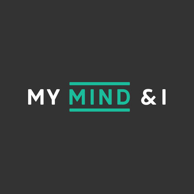 My Mind & I