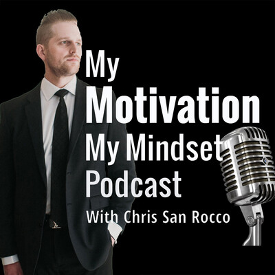 My Motivation My Mindset Podcast