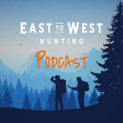 East to West Hunting Podcast