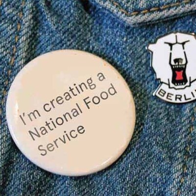 I'm Creating a National Food Service