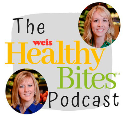 Weis Markets Healthy Bites Podcast
