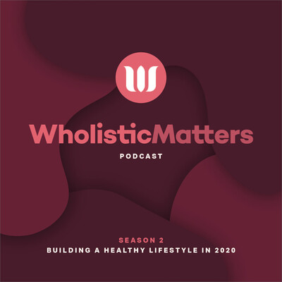 WholisticMatters Podcast Series