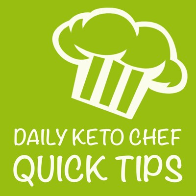 Daily Keto Chef - Quick Tips