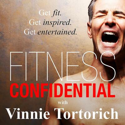 Fitness Confidential with Vinnie Tortorich