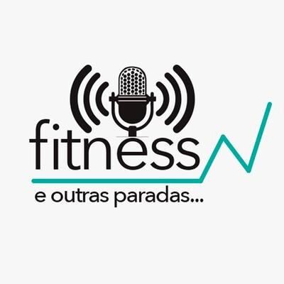 Fitness e outras paradas