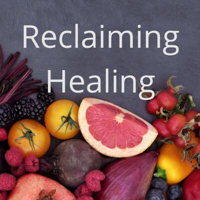 Reclaiming Your Healing