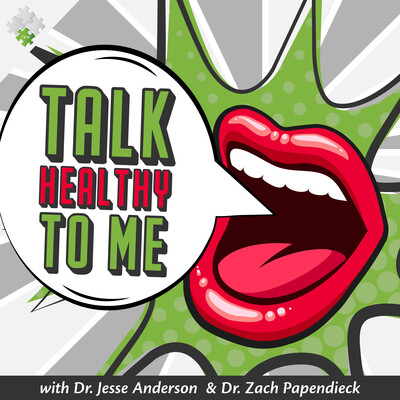 Talk Healthy To Me with Dr. Jesse and Dr. Zach