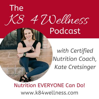 K8 4 Wellness Podcast