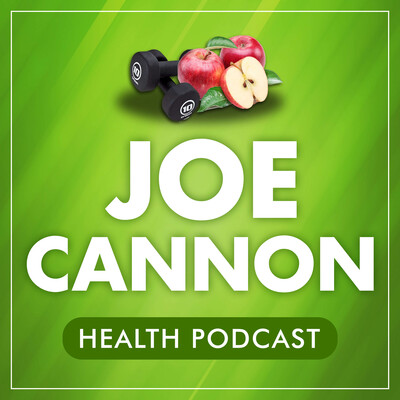Joe Cannon Health Podcast