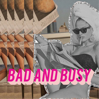 Bad and Busy