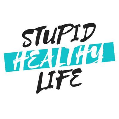 Stupid Healthy Life