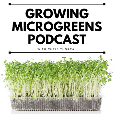 Growing Microgreens Podcast