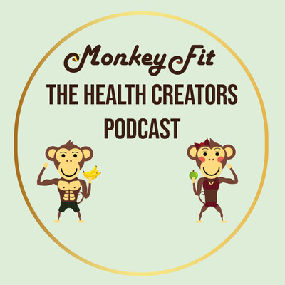 MonkeyFit | The Health Creators Podcast