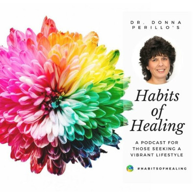 Habits of Healing with Dr. Donna Perillo