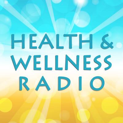 Health and Wellness Radio