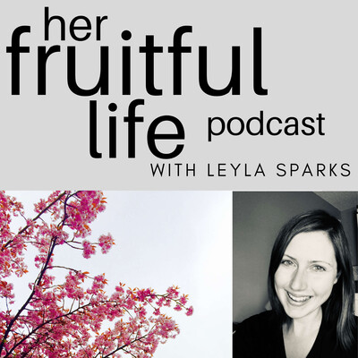 Her Fruitful Life Podcast