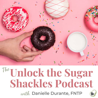 Unlock the Sugar Shackles Podcast