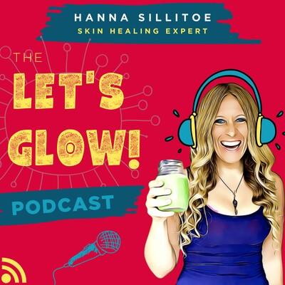 Let's Glow Hanna Sillitoe