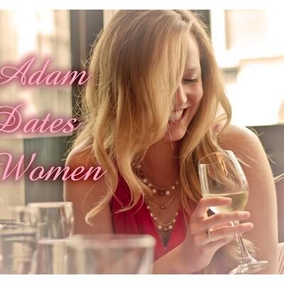 Adam Dates Women