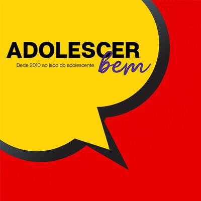 Adolescer Bem