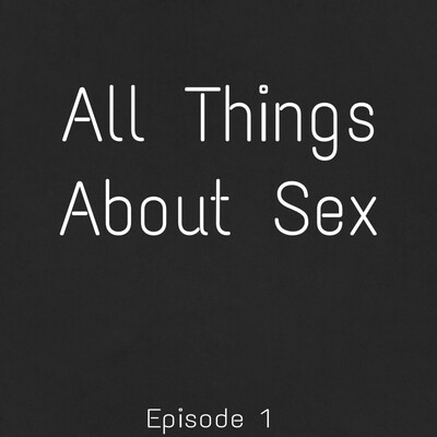 All Things About Sex