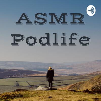 ASMR Podlife