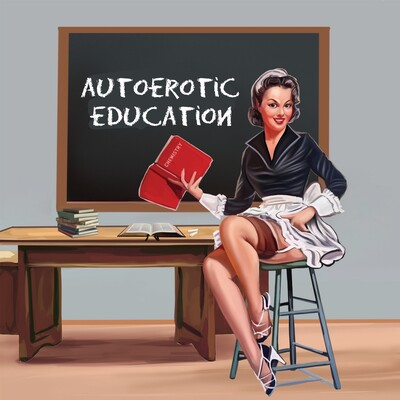 Autoerotic Education