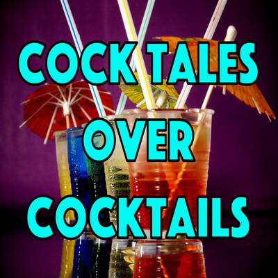 Cock Tales Over Cocktails
