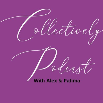 Collectively Podcast