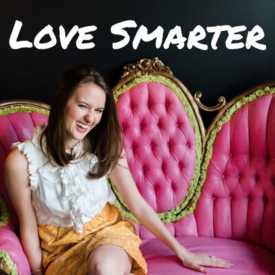 Love Smarter: Relationship Advice for Women Who Like Personal Development
