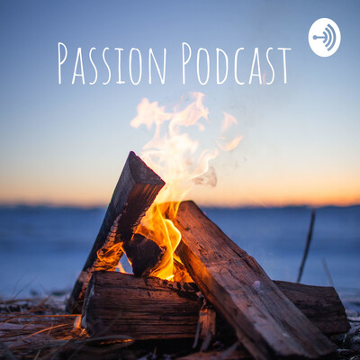 Passion Podcast