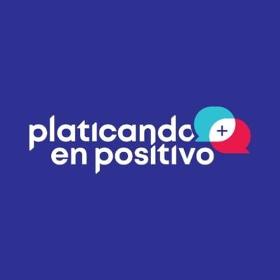 Platicando en Positivo