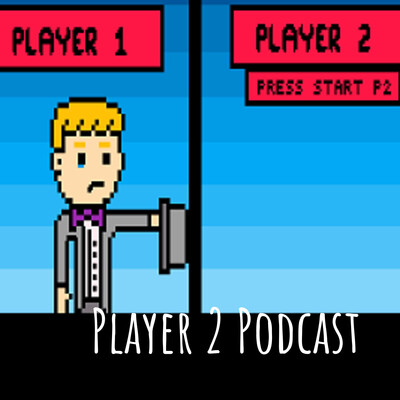 Player 2 Podcast