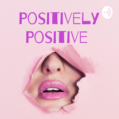 Herpes: Positively Positive