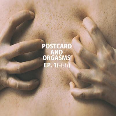 Postcard and Orgasms