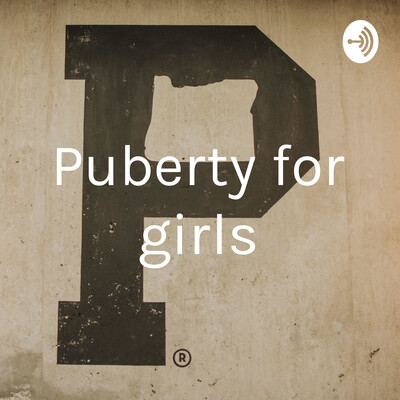 Puberty for girls