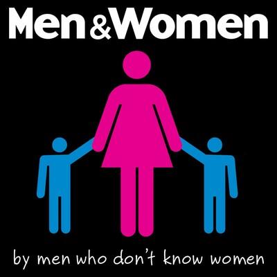 Men & Women by Men Who Don't Know Women
