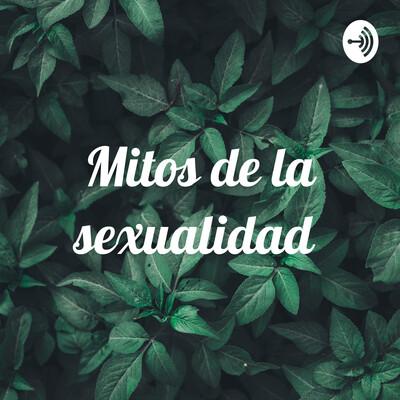 Mitos de la sexualidad