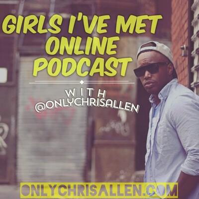 Girls I've Met Online