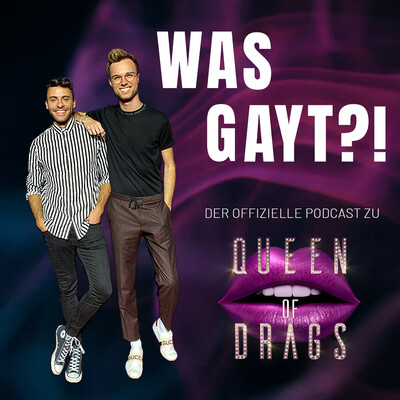 Was gayt?! Der offizielle Queen of Drags Podcast