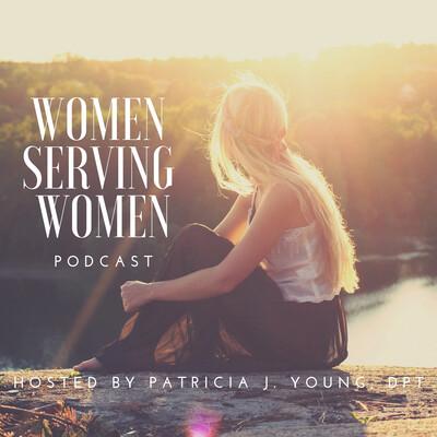 Women Serving Women Podcast
