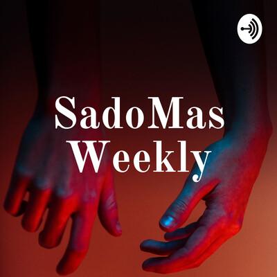 SadoMas Weekly