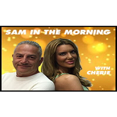 Sam in the Morning with Cherie on LA Talk Radio