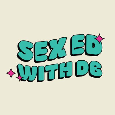 Sex Ed with DB