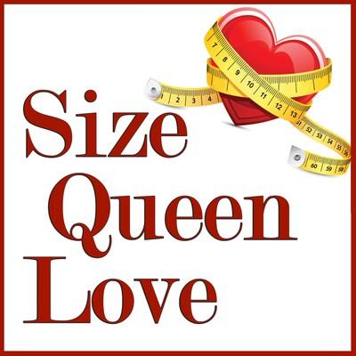 Size Queen Love